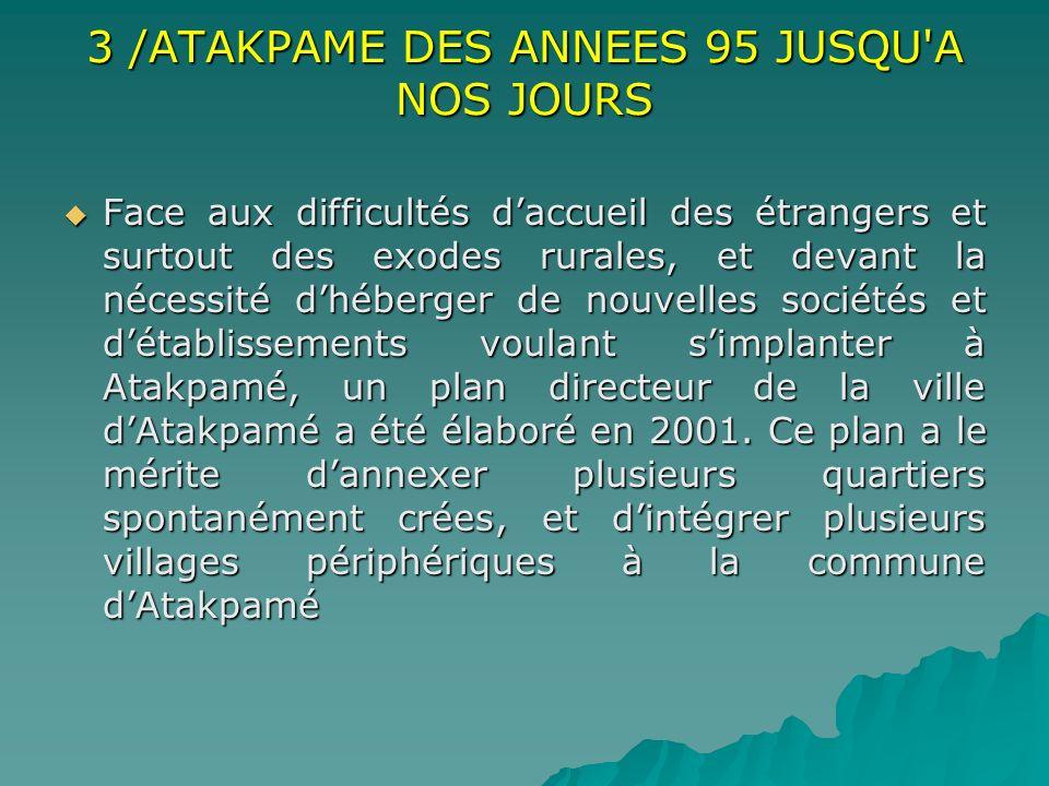 3 /ATAKPAME DES ANNEES 95 JUSQU A NOS JOURS