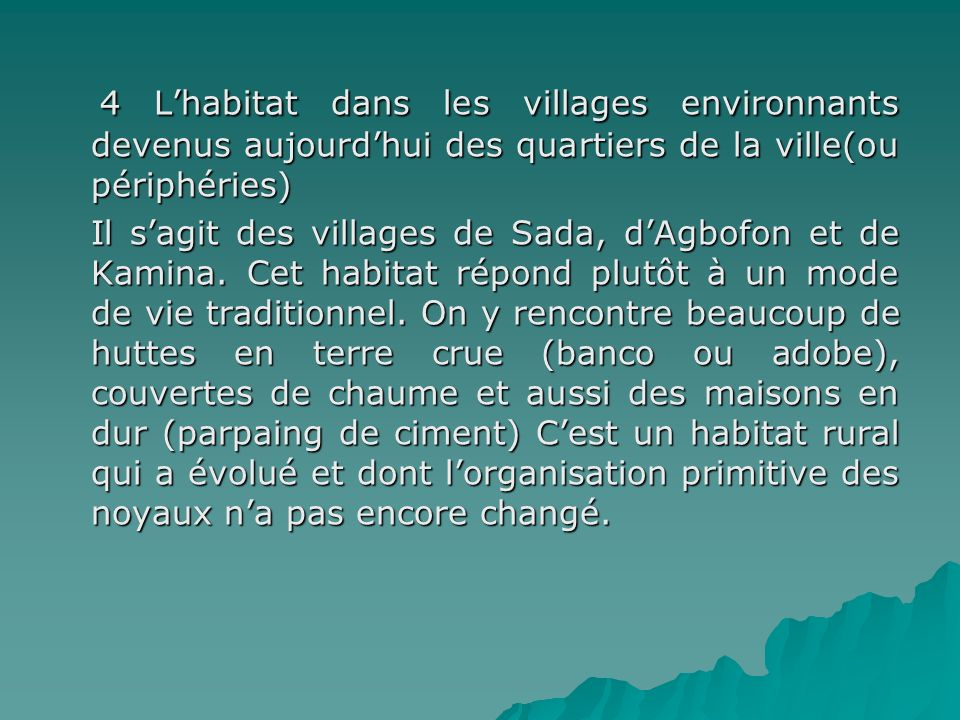 4 L'habitat dans les villages environnants devenus aujourd'hui des quartiers de la ville(ou périphéries)