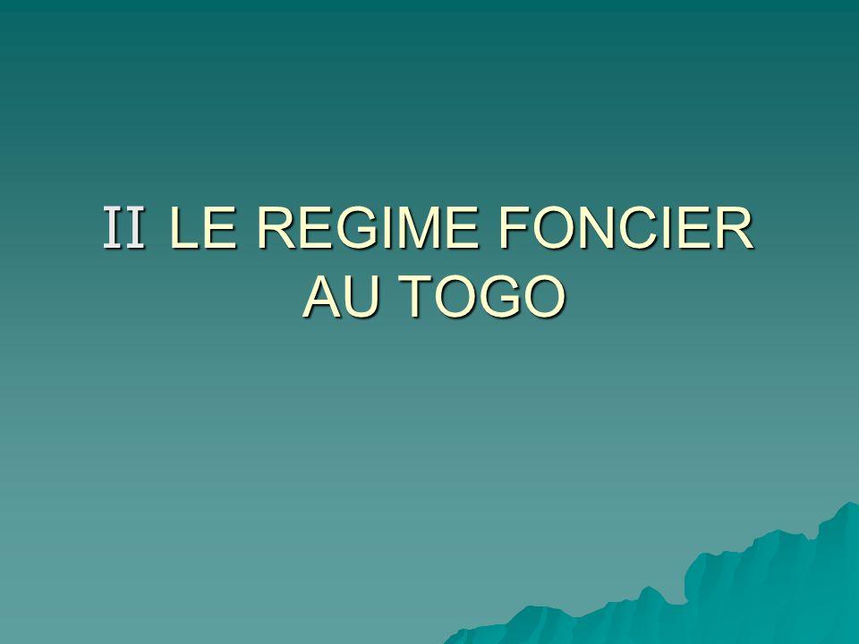 II LE REGIME FONCIER AU TOGO