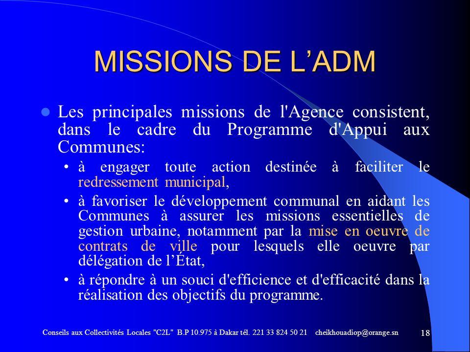 MISSIONS DE L'ADM Les principales missions de l Agence consistent, dans le cadre du Programme d Appui aux Communes: