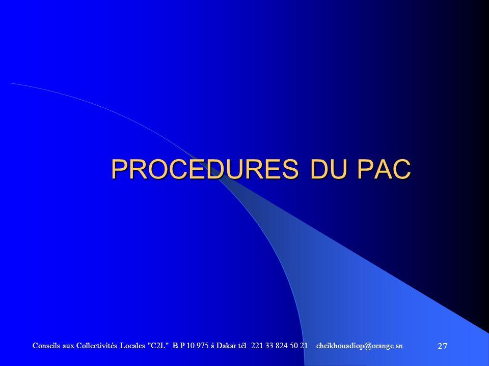 PROCEDURES DU PAC Conseils aux Collectivités Locales C2L B.P 10.975 à Dakar tél.