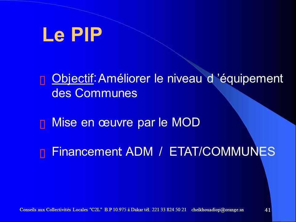Le PIP : ë Objectif Améliorer le niveau d 'équipement des Communes