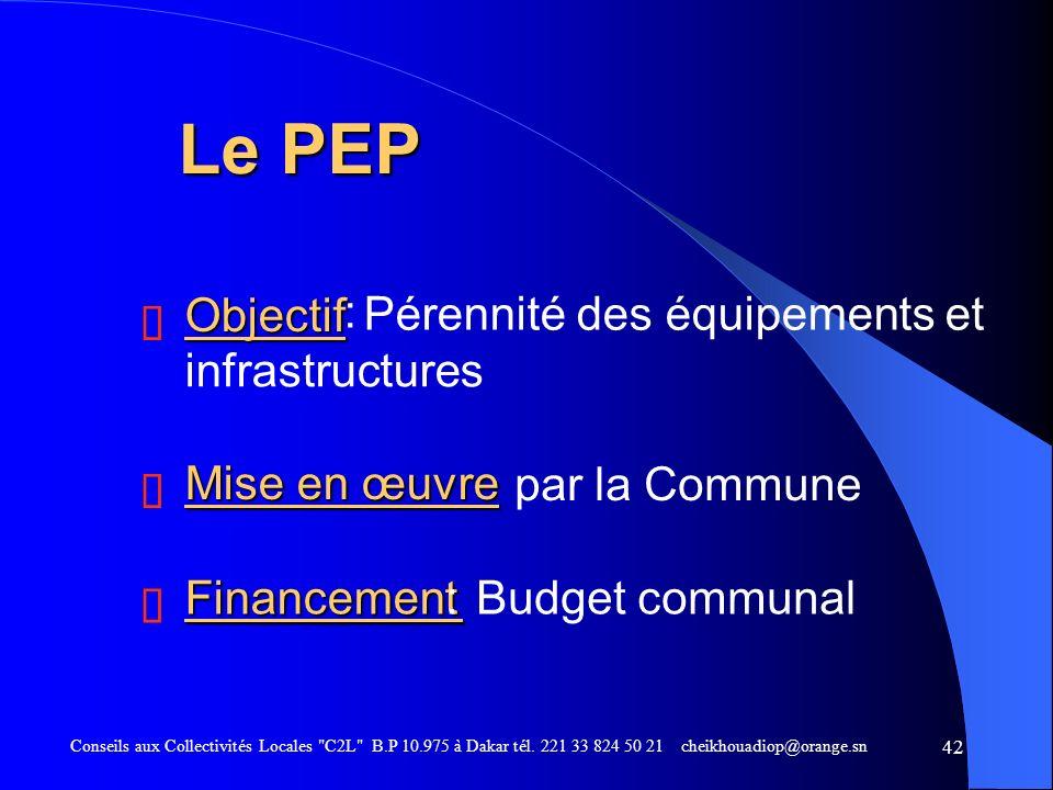 Le PEP : ë Objectif Pérennité des équipements et infrastructures