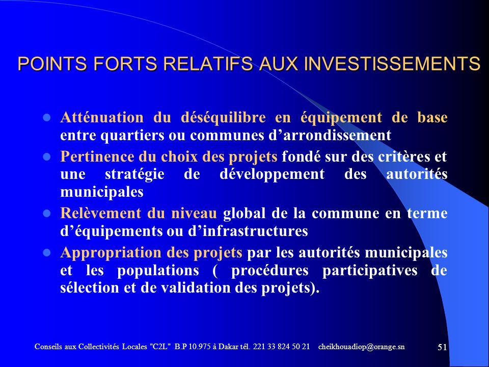 POINTS FORTS RELATIFS AUX INVESTISSEMENTS