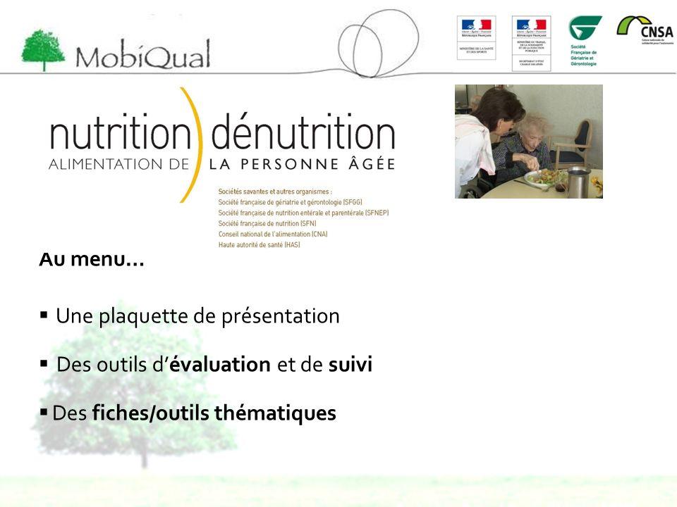 Au menu… Une plaquette de présentation. Des outils d'évaluation et de suivi.