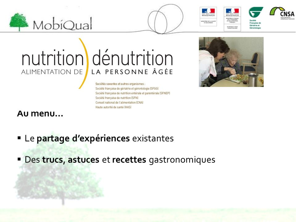 Au menu… Le partage d'expériences existantes Des trucs, astuces et recettes gastronomiques