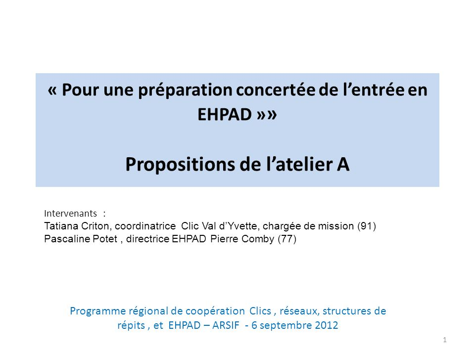 « Pour une préparation concertée de l'entrée en EHPAD »» Propositions de l'atelier A