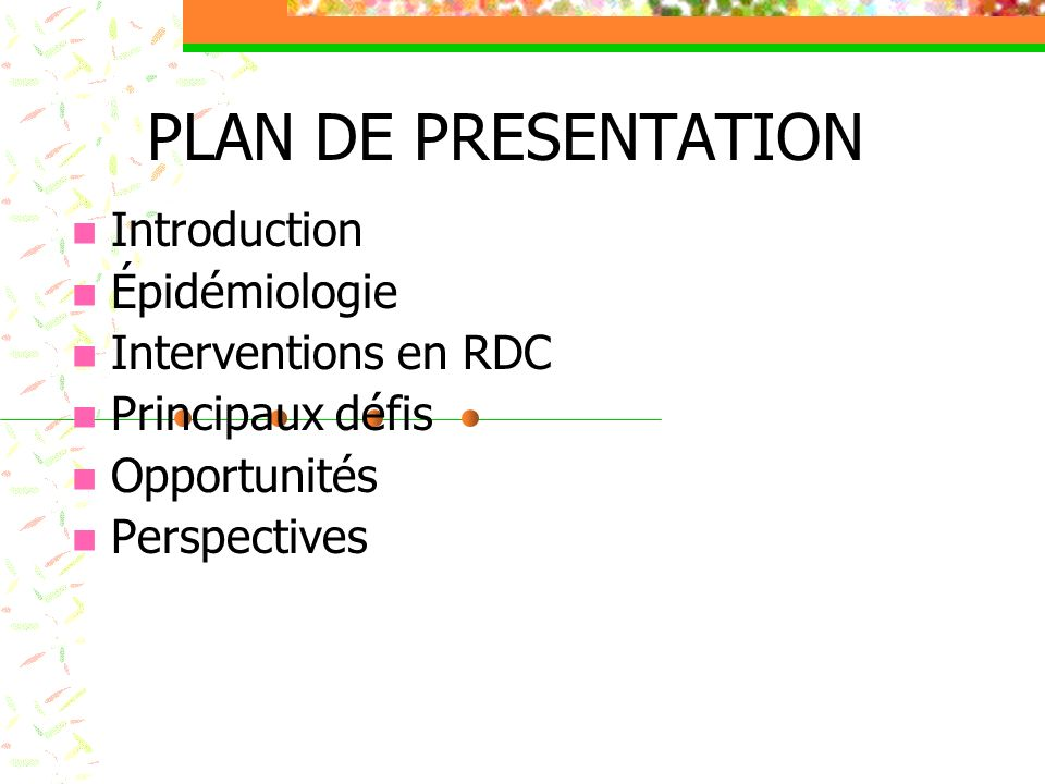 PLAN DE PRESENTATION Introduction Épidémiologie Interventions en RDC
