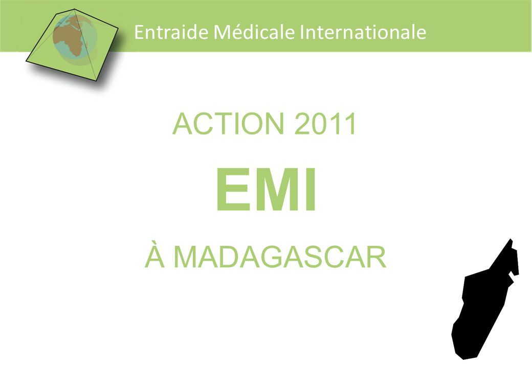 ACTION 2011 EMI À MADAGASCAR