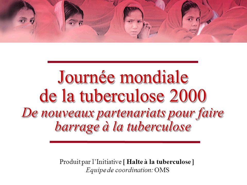 Journée mondiale de la tuberculose 2000 De nouveaux partenariats pour faire barrage à la tuberculose