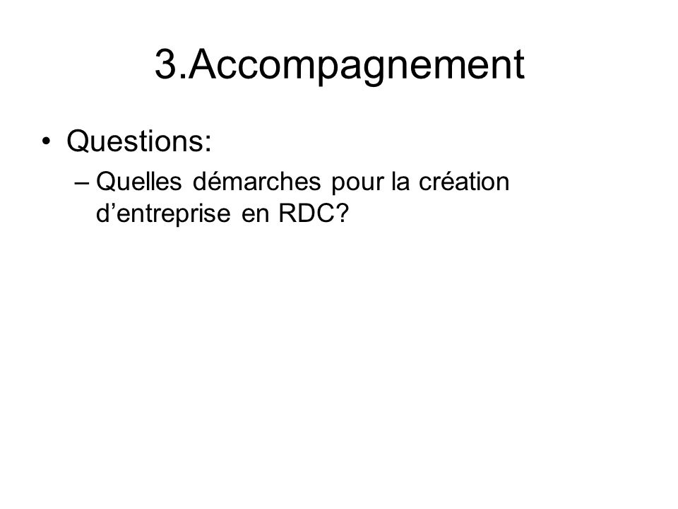 3.Accompagnement Questions:
