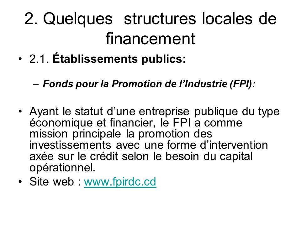 2. Quelques structures locales de financement