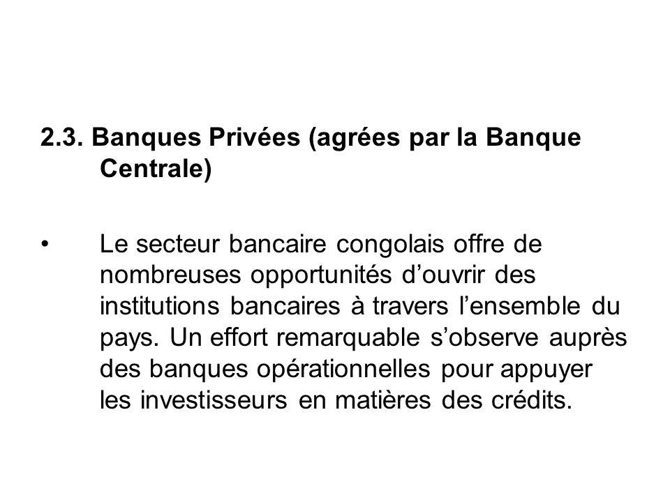 2.3. Banques Privées (agrées par la Banque Centrale)