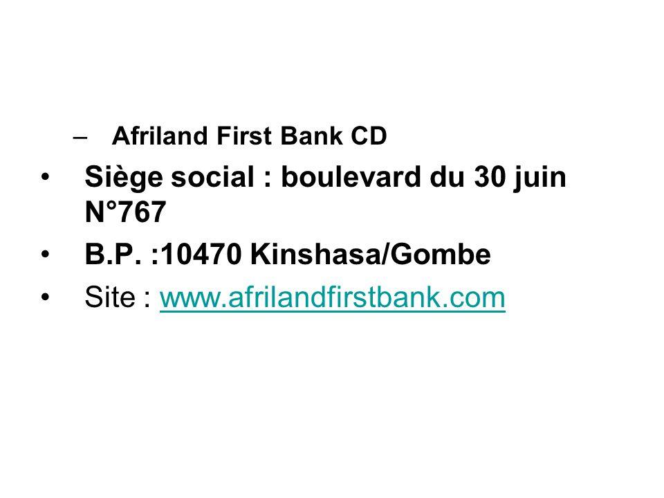Siège social : boulevard du 30 juin N°767 B.P. :10470 Kinshasa/Gombe