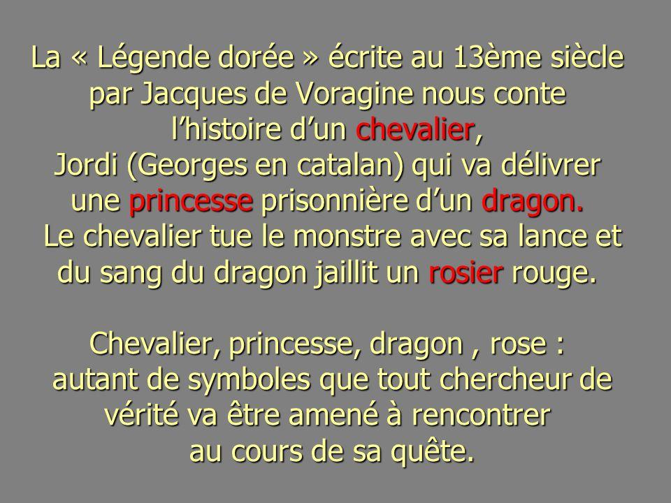 La « Légende dorée » écrite au 13ème siècle par Jacques de Voragine nous conte l'histoire d'un chevalier, Jordi (Georges en catalan) qui va délivrer une princesse prisonnière d'un dragon.