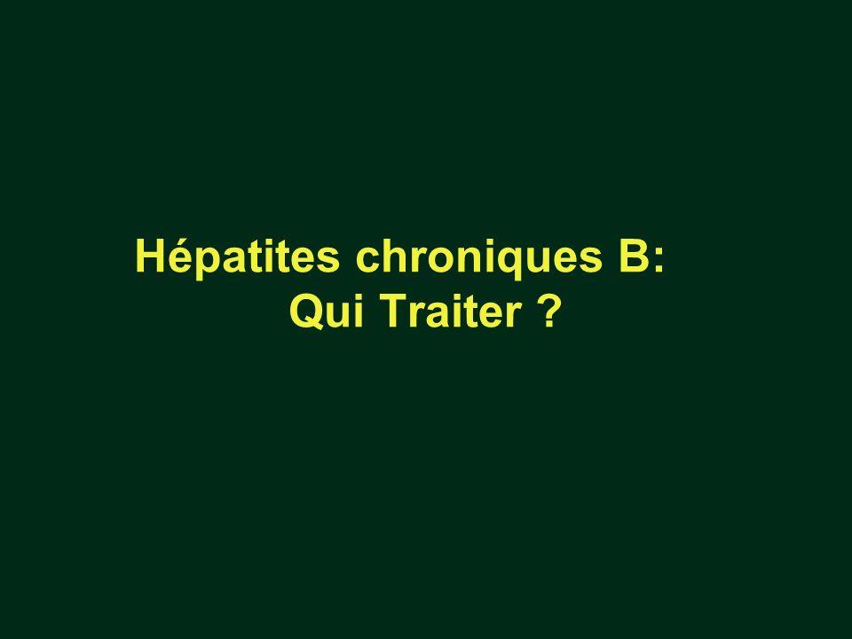 Hépatites chroniques B: Qui Traiter