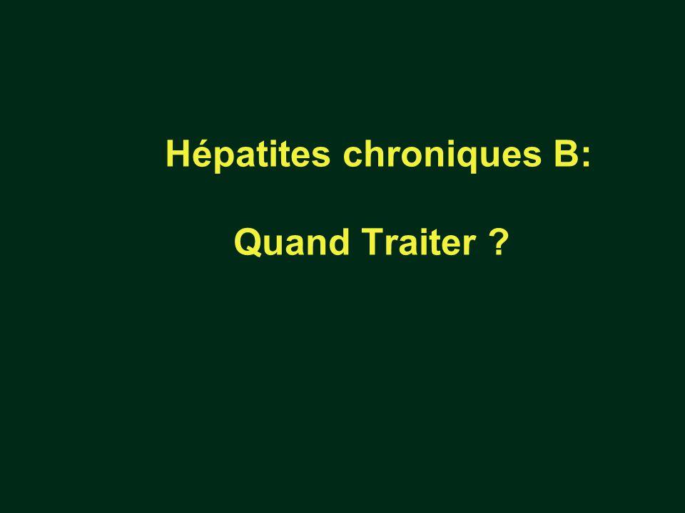 Hépatites chroniques B: Quand Traiter