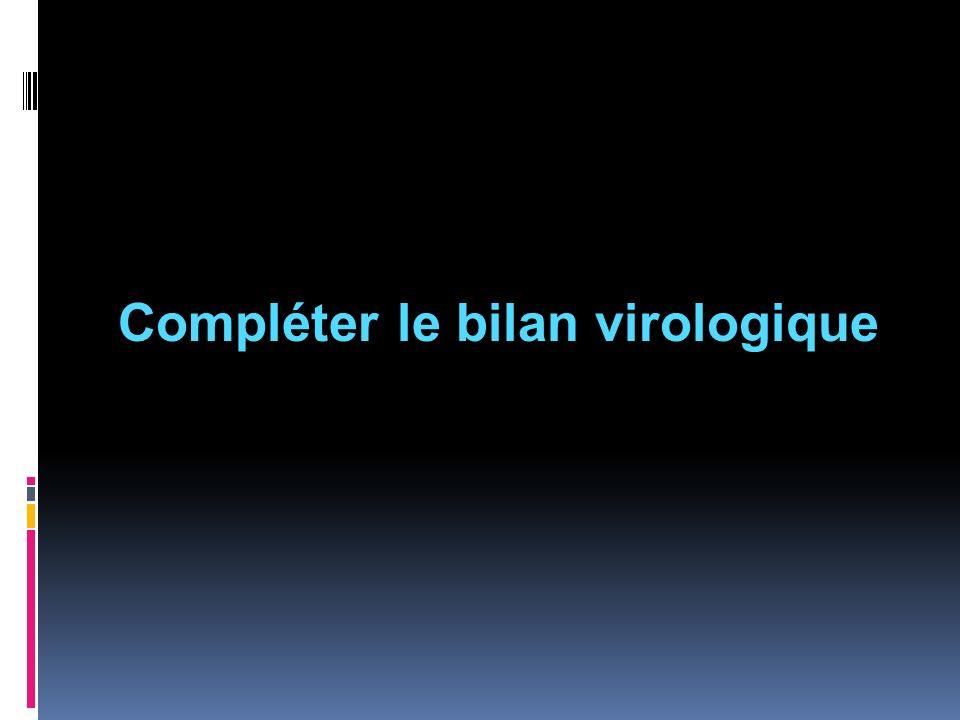 Compléter le bilan virologique