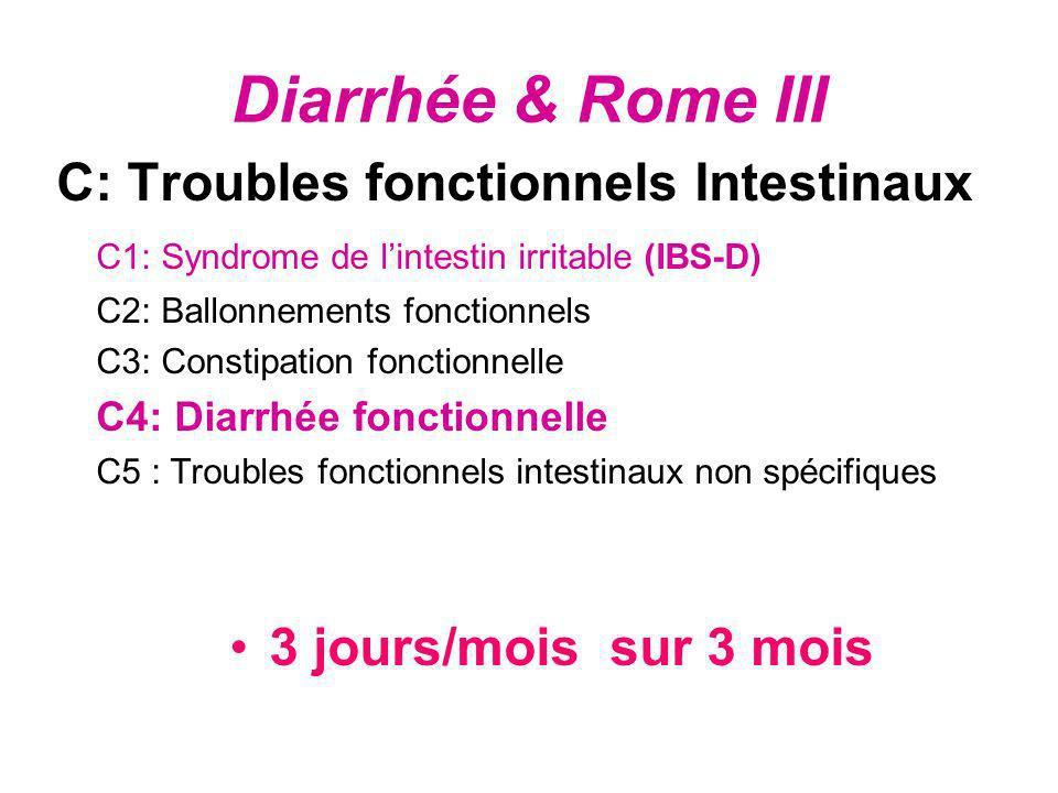 Diarrhée & Rome III C: Troubles fonctionnels Intestinaux