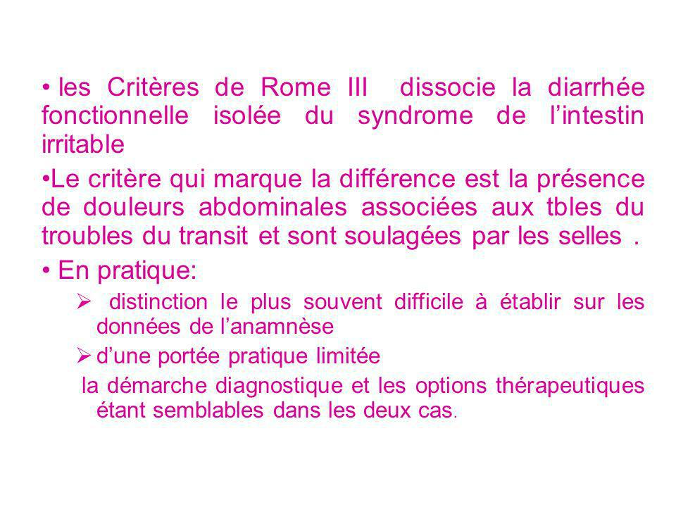 les Critères de Rome III dissocie la diarrhée fonctionnelle isolée du syndrome de l'intestin irritable
