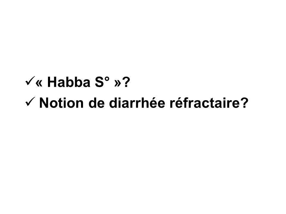 « Habba S° » Notion de diarrhée réfractaire