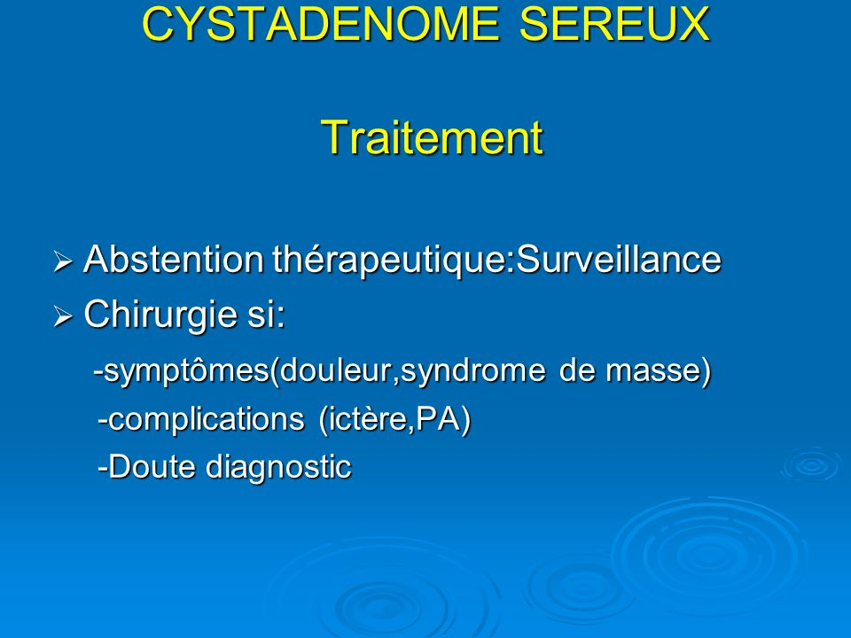 CYSTADENOME SEREUX Traitement