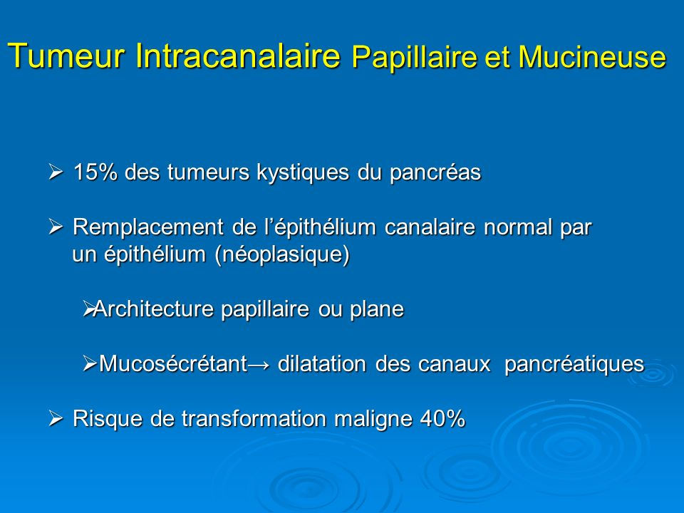 Tumeur Intracanalaire Papillaire et Mucineuse
