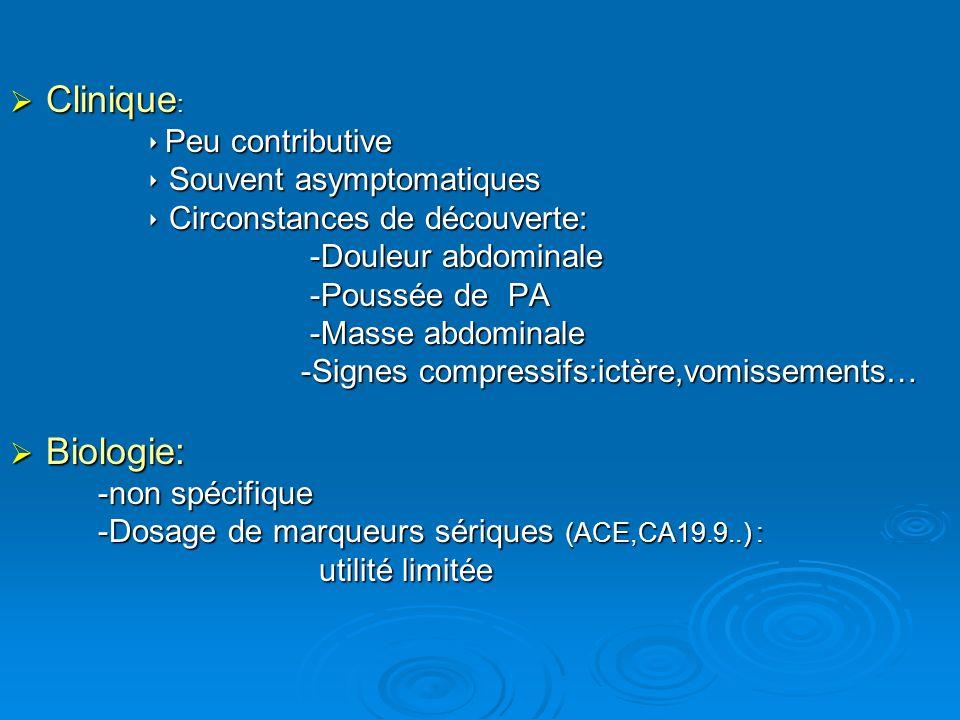 Clinique: Biologie:  Peu contributive  Souvent asymptomatiques