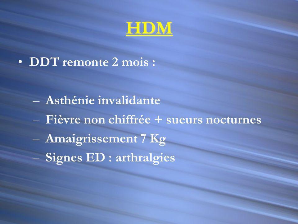 HDM DDT remonte 2 mois : Asthénie invalidante