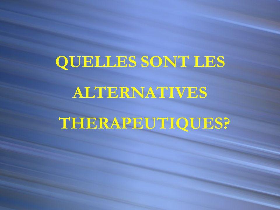 QUELLES SONT LES ALTERNATIVES THERAPEUTIQUES