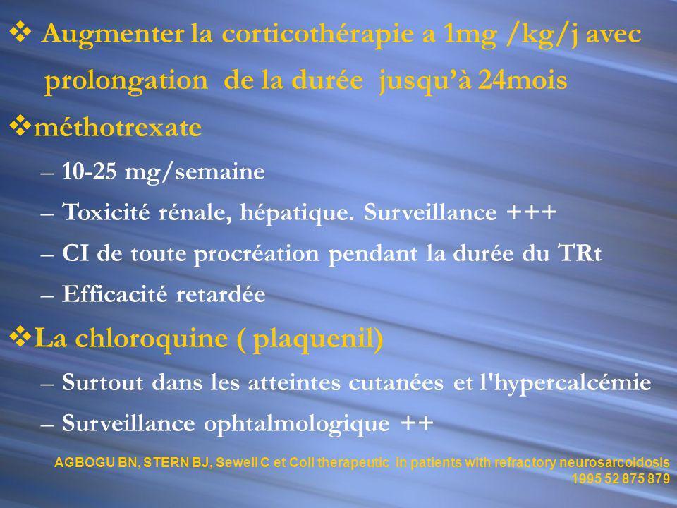Augmenter la corticothérapie a 1mg /kg/j avec