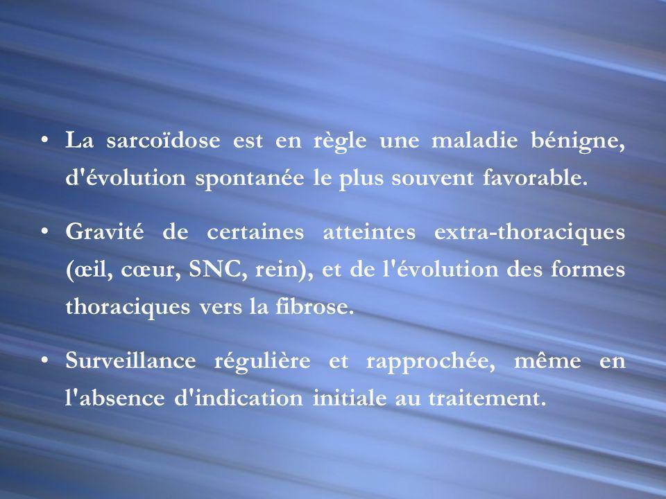 La sarcoïdose est en règle une maladie bénigne, d évolution spontanée le plus souvent favorable.