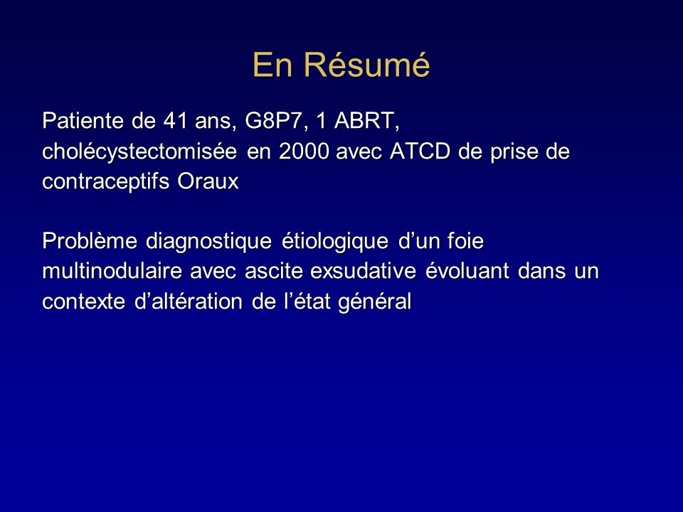 En Résumé Patiente de 41 ans, G8P7, 1 ABRT,