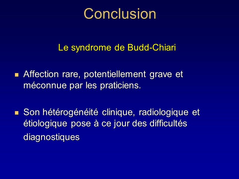 Conclusion Le syndrome de Budd-Chiari