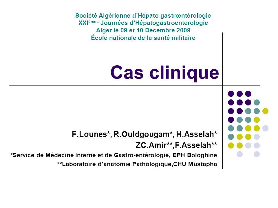 Cas clinique F.Lounes*, R.Ouldgougam*, H.Asselah*