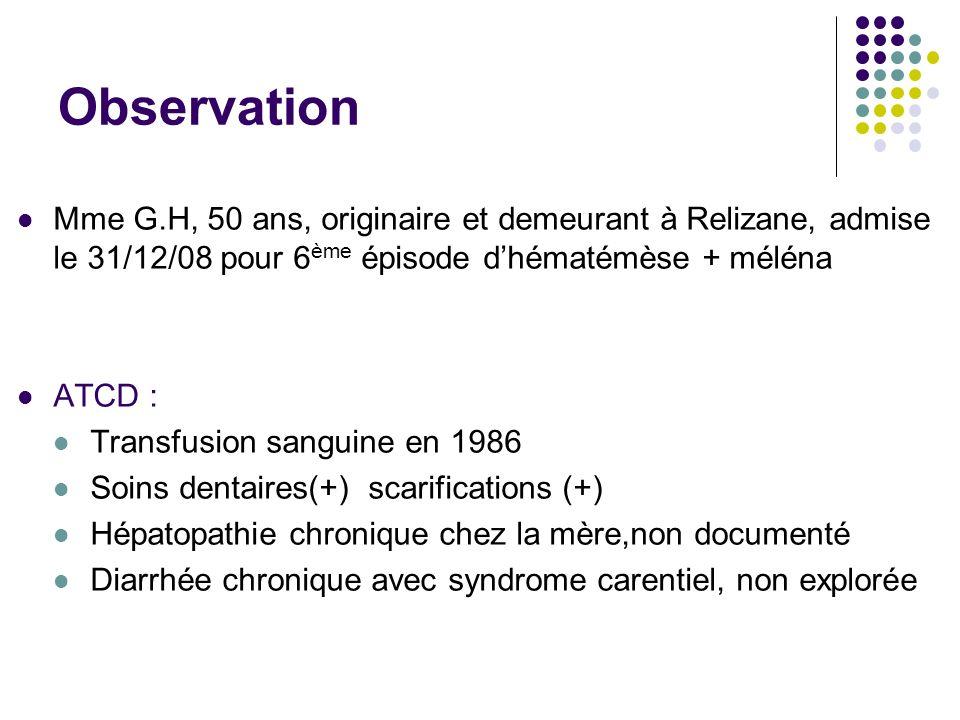 Observation Mme G.H, 50 ans, originaire et demeurant à Relizane, admise le 31/12/08 pour 6ème épisode d'hématémèse + méléna.