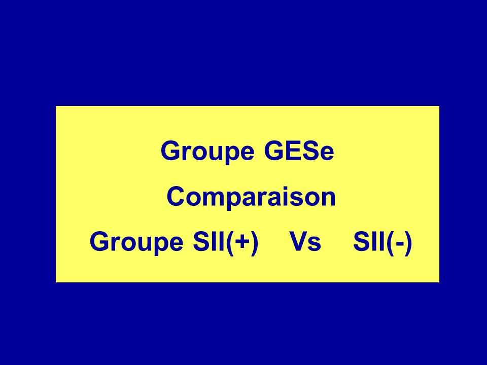 Groupe GESe Comparaison Groupe SII(+) Vs SII(-)