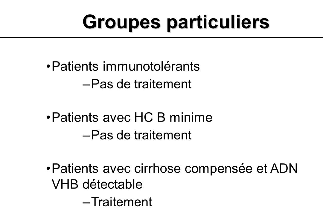 Groupes particuliers Patients immunotolérants