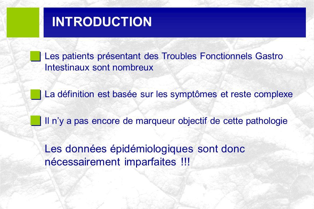 INTRODUCTION Les patients présentant des Troubles Fonctionnels Gastro Intestinaux sont nombreux.