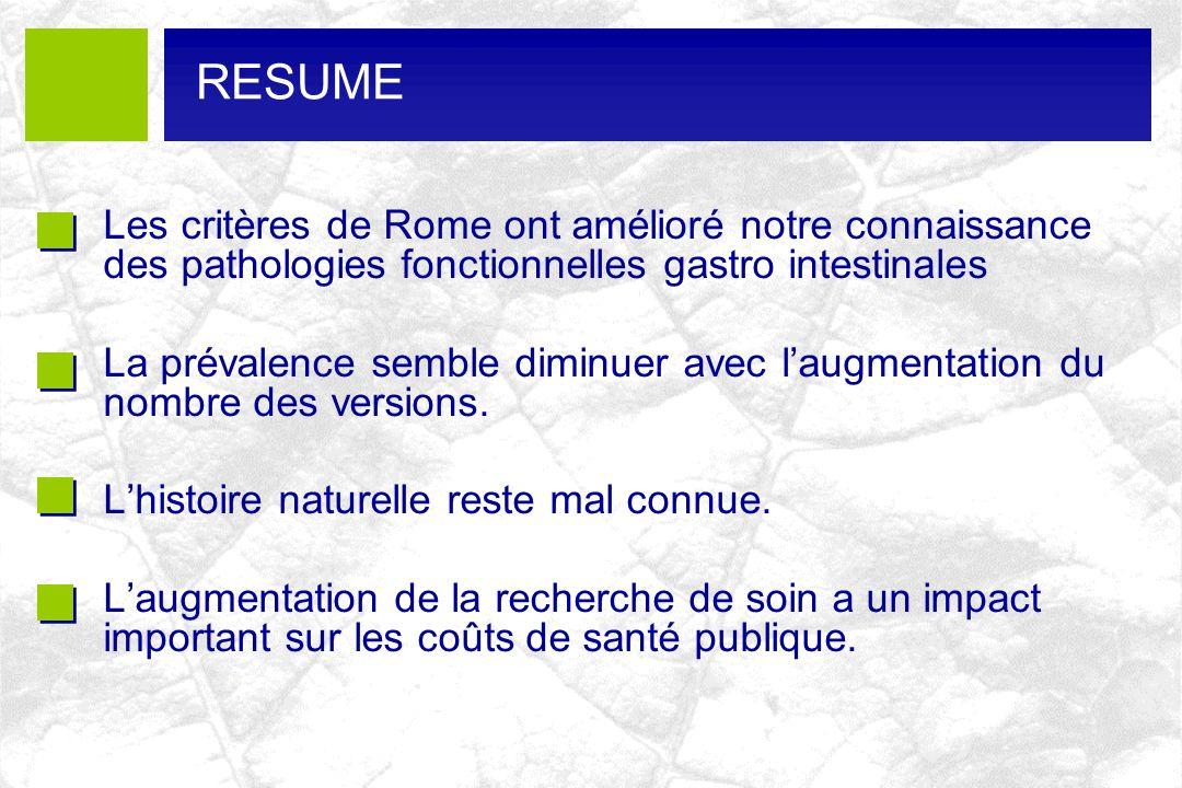 RESUME Les critères de Rome ont amélioré notre connaissance des pathologies fonctionnelles gastro intestinales.