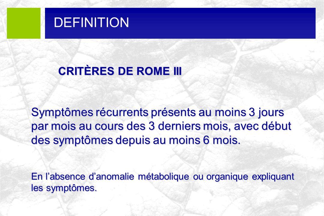DEFINITION CRITÈRES DE ROME III.