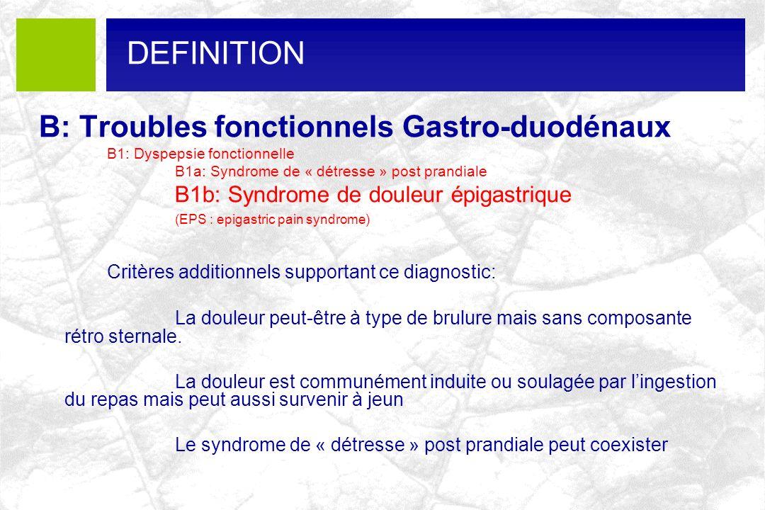 DEFINITION B: Troubles fonctionnels Gastro-duodénaux