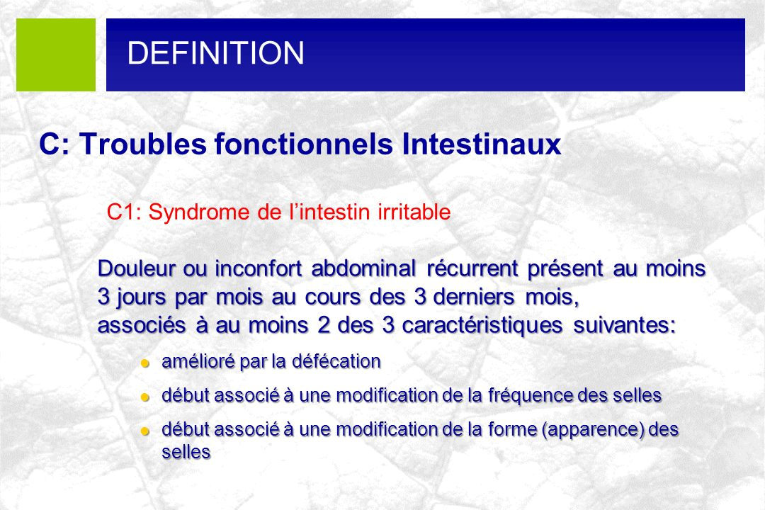 DEFINITION C: Troubles fonctionnels Intestinaux