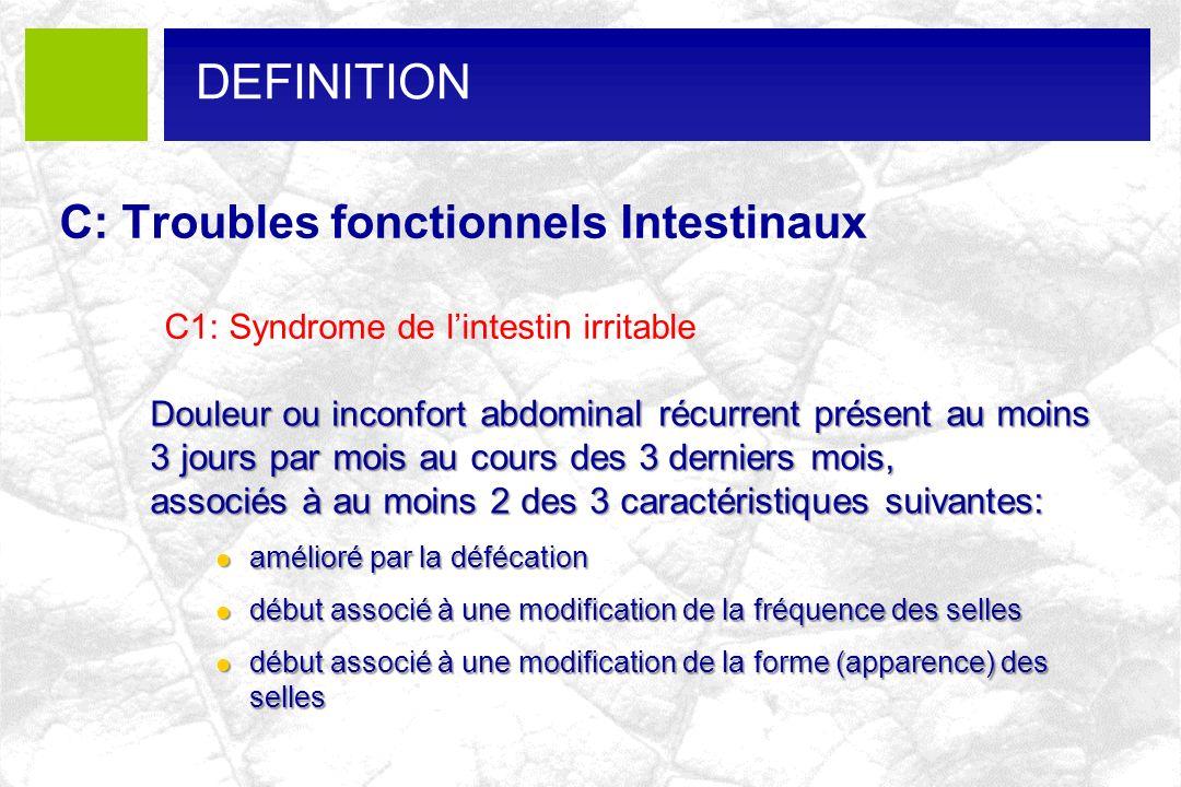 DEFINITION C: Troubles fonctionnels Intestinaux