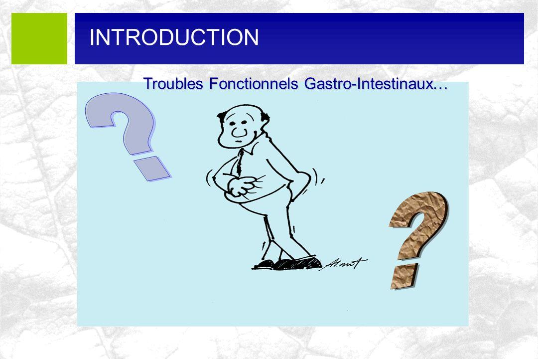 INTRODUCTION Troubles Fonctionnels Gastro-Intestinaux…