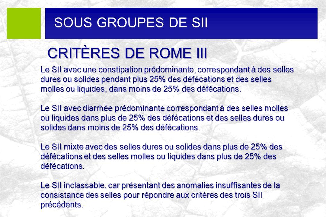 CRITÈRES DE ROME III SOUS GROUPES DE SII