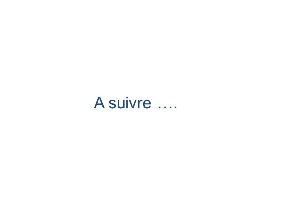 A suivre ….