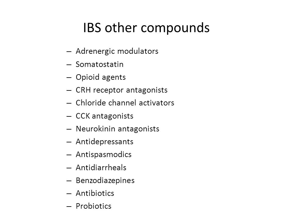 IBS other compounds Adrenergic modulators Somatostatin Opioid agents