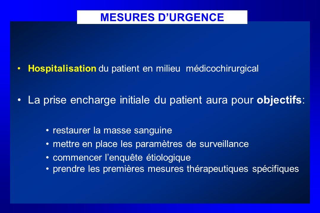 La prise encharge initiale du patient aura pour objectifs: