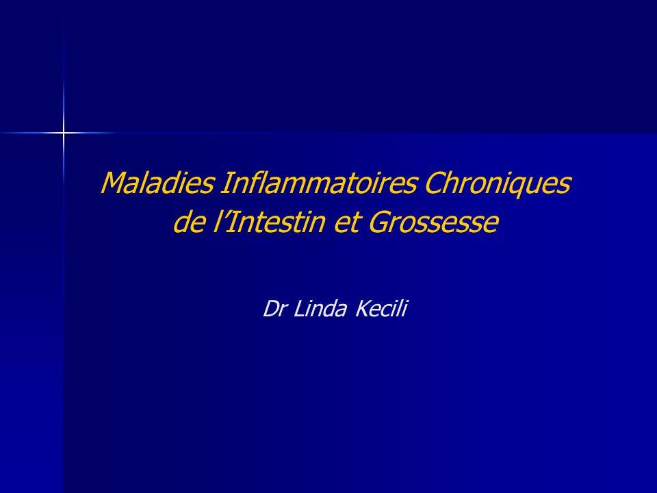 Maladies Inflammatoires Chroniques de l'Intestin et Grossesse Dr Linda Kecili